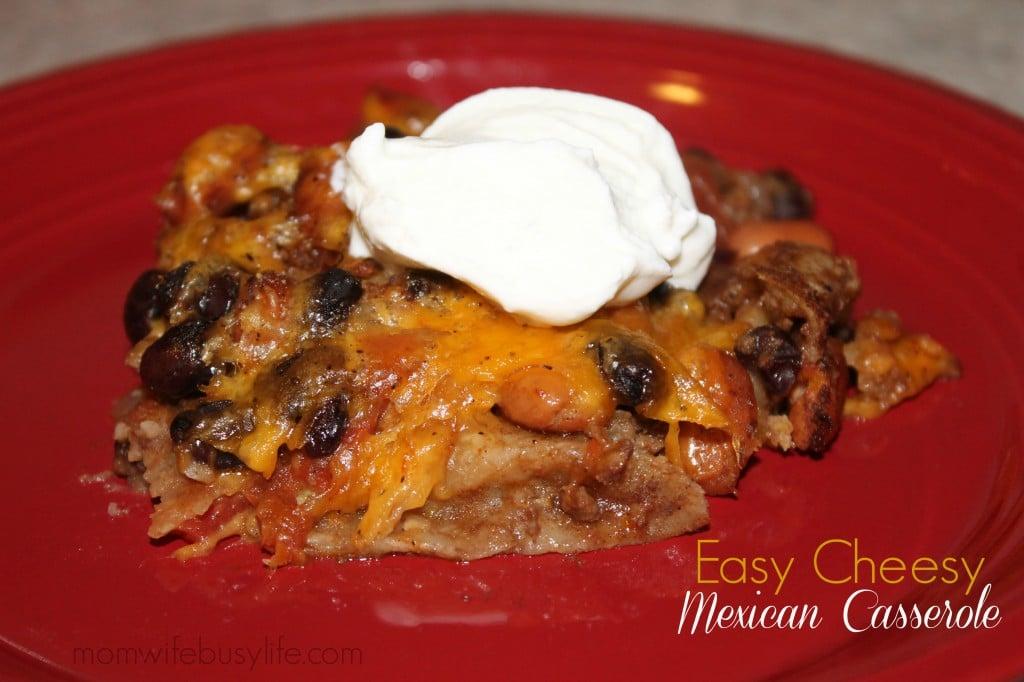 Easy Cheesy Mexican Casserole Recipe