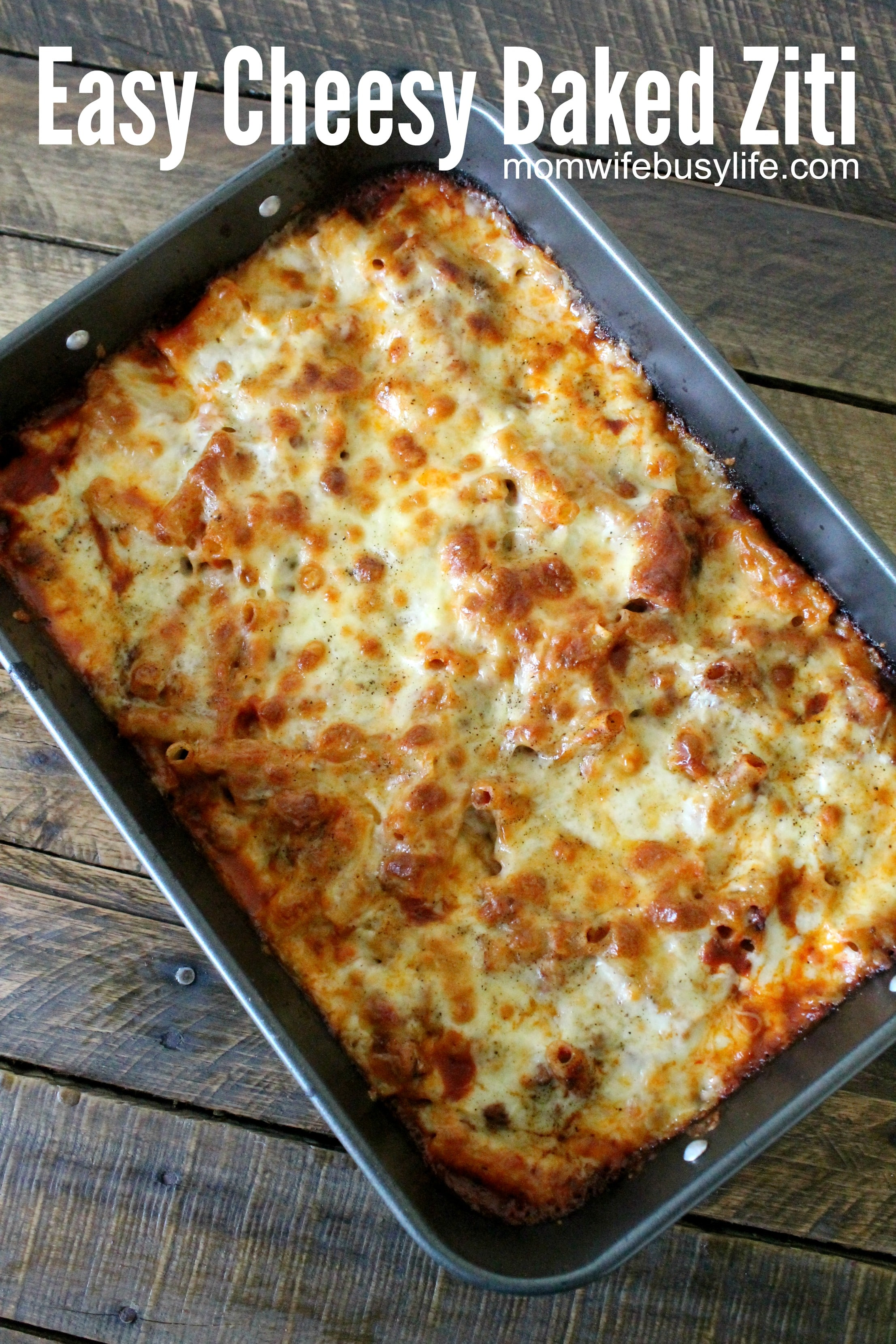 Easy Cheesy Baked Ziti Recipe Mom Wife Busy Life