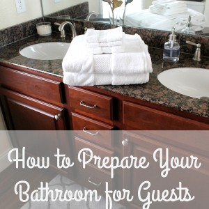 How to Prepare Your Bathroom for Guests