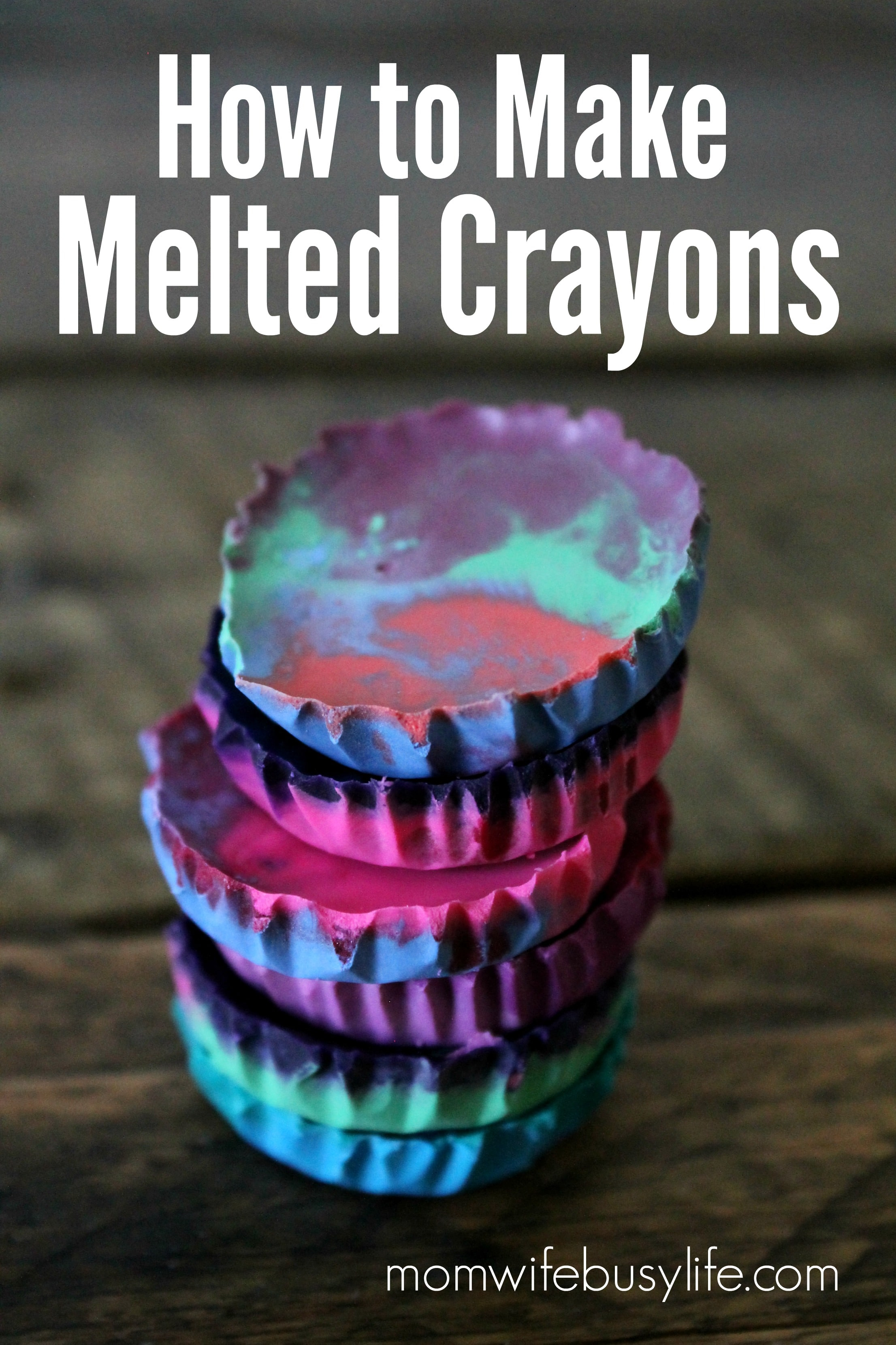 How To Make Melted Crayons Mom Wife Busy Life