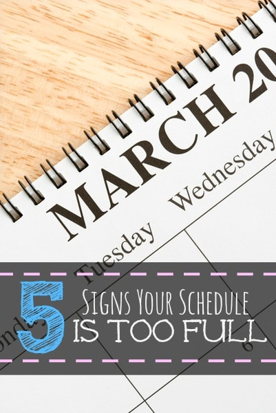 Five Signs Your Schedule is Too Full
