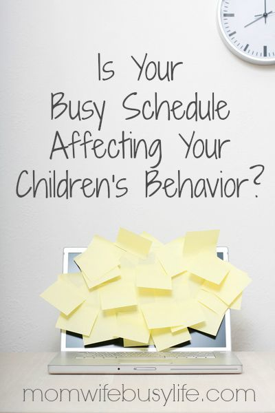 Is Your Busy Schedule Affecting Your Children's Behavior